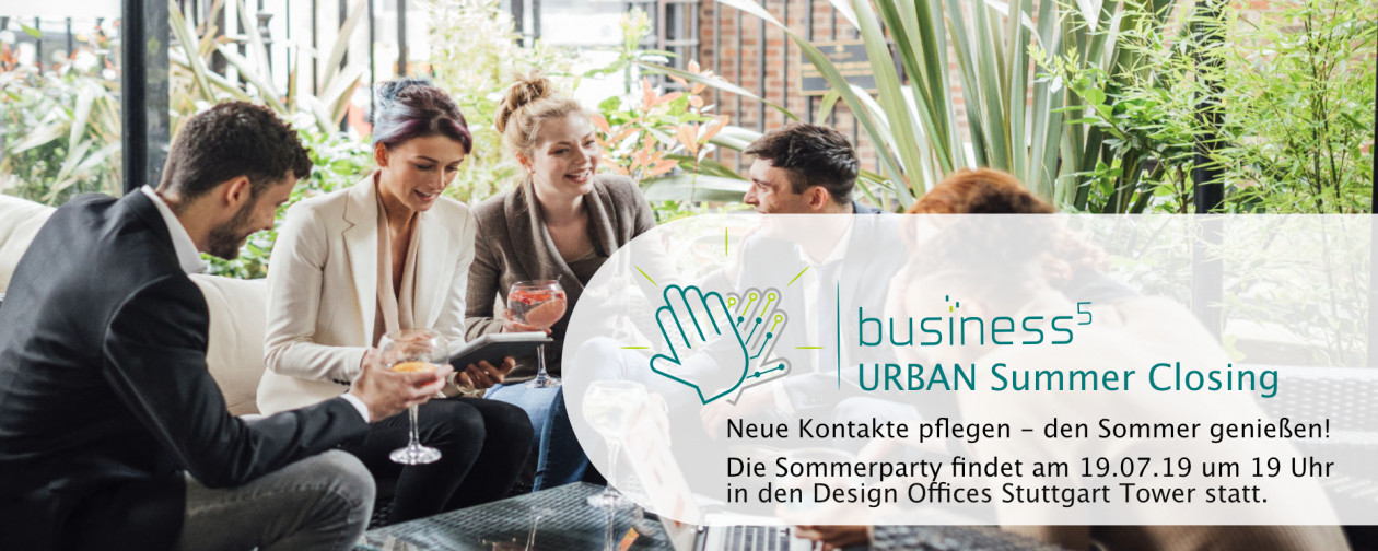 Business High 5 & Design Offices Stuttgart proundy present: Summer Closing, Sommerparty